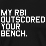 Design ~ My RB1 Outscored your Bench. (Fantasy Football)