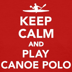 Keep calm and Play Canoe Polo Women's T-Shirts - Women's T-Shirt