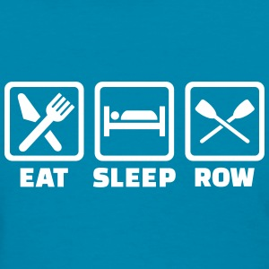 Eat Sleep row Women's T-Shirts - Women's T-Shirt