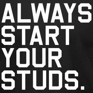 Always Start your Studs. (Fantasy Football) - Men's T-Shirt by American Apparel
