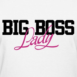 The Big Boss Lady for Bosses day - Women's T-Shirt
