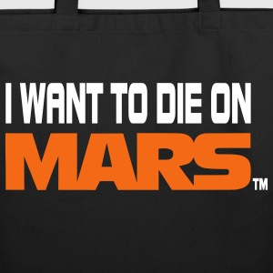 I Want To Die On Mars Bags & backpacks - Eco-Friendly Cotton Tote