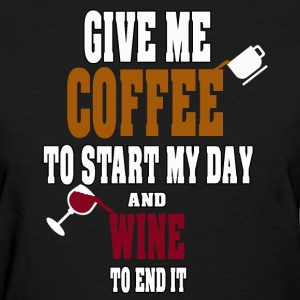 Coffee & Wine Humor - Women's T-Shirt