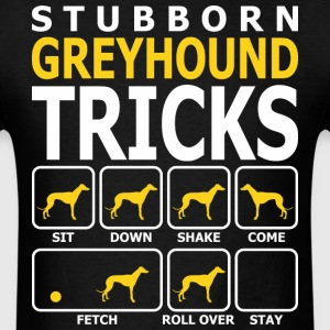 Stubborn Greyhound Tricks - Men's T-Shirt