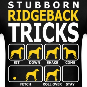 Stubborn Ridgeback Tricks - Men's T-Shirt