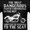 The Most Dangerous Part Of The Motorcycle - Men's T-Shirt