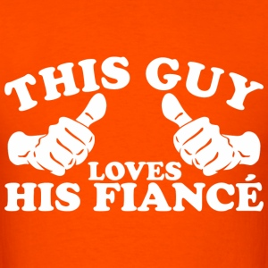 This Guy Loves His Fiance - Men's T-Shirt