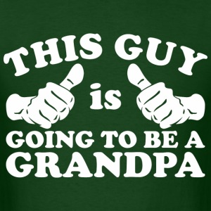 This Guy Is Going to Be Grandpa - Men's T-Shirt