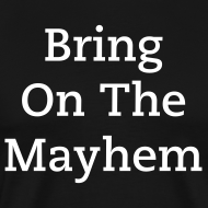 Design ~ Bring On the Mayhem!