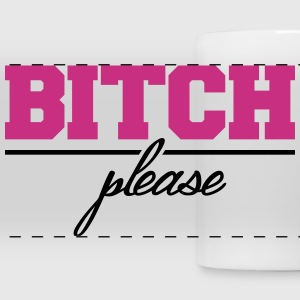 Bitch please Accessories - Panoramic Mug