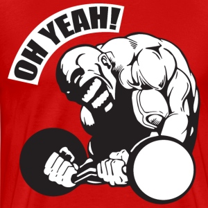 OH YEAH! - Bodybuilding Motivation T-Shirts - Men's Premium T-Shirt