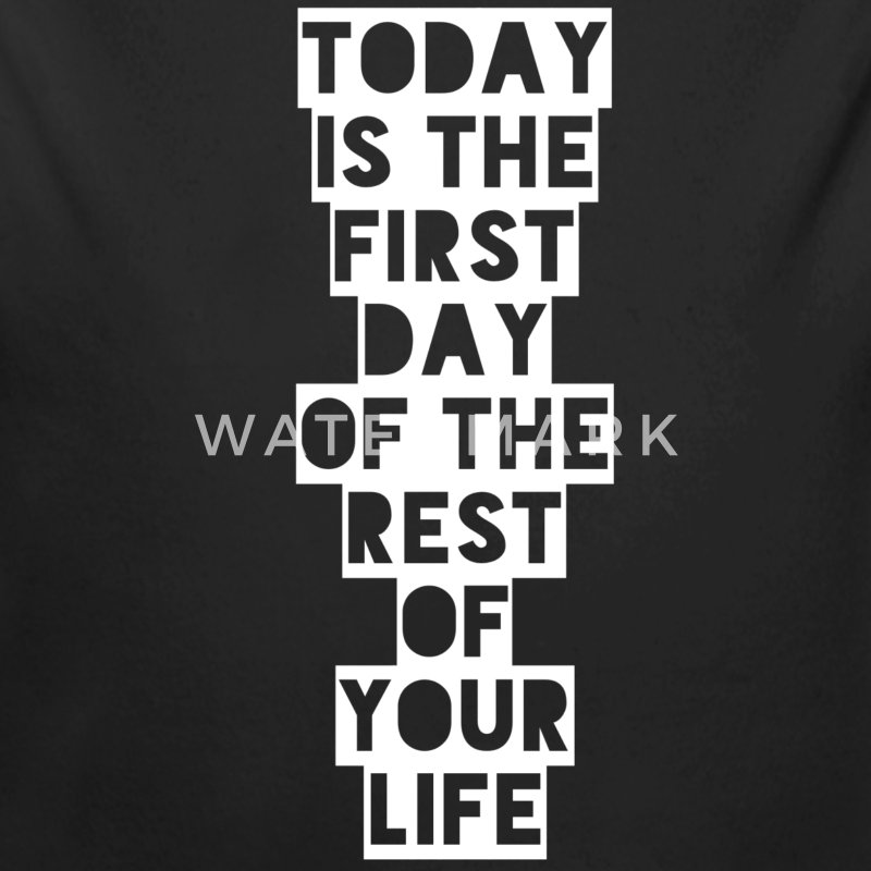 Today is the first day of the rest of your life Baby & Toddler Shirts - Long Sleeve Baby Bodysuit