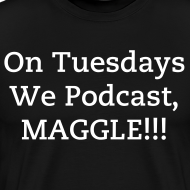 Design ~ On Tuesdays We Podcast, MAGGLE!