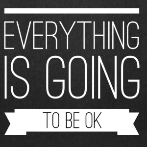 Everything is going to be ok Bags & backpacks - Tote Bag