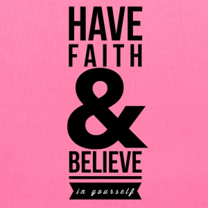 Have faith and believe in yourself Bags & backpacks - Tote Bag