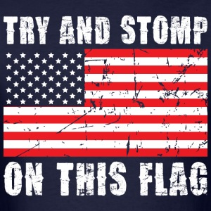 Try And Stomp On This Flag - Men's T-Shirt