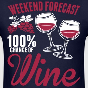 Weekend Forecast 100% Chance Of Wine - Men's T-Shirt