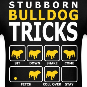 Stubborn Bulldog Dog Tricks - Men's T-Shirt