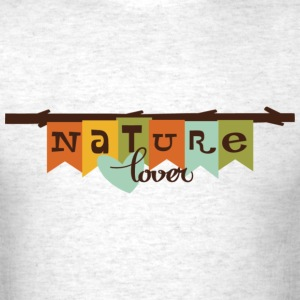 nature lover T-Shirts - Men's T-Shirt