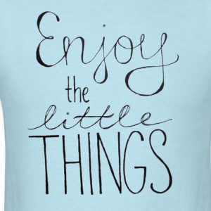 enjoy the little things T-Shirts - Men's T-Shirt