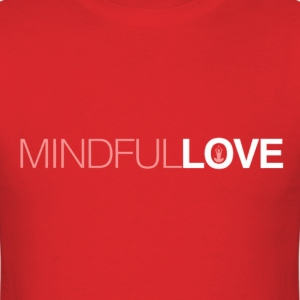 mindfull love T-Shirts - Men's T-Shirt