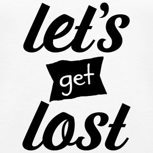 Lets's Get Lost Tanks - Women's Premium Tank Top