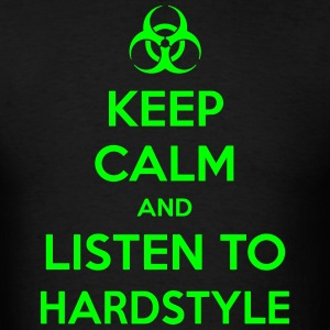 Keep Calm And Listen To Hardstyle T-Shirts - Men's T-Shirt