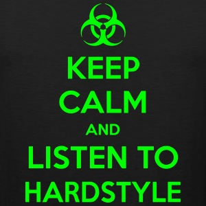 Keep Calm And Listen To Hardstyle Tank Tops - Men's Premium Tank