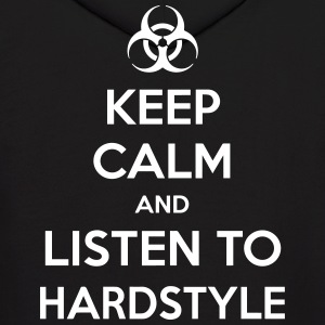 Keep Calm And Listen To Hardstyle Hoodies - Men's Hoodie