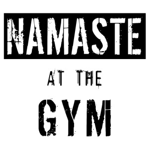 Namaste at the Gym