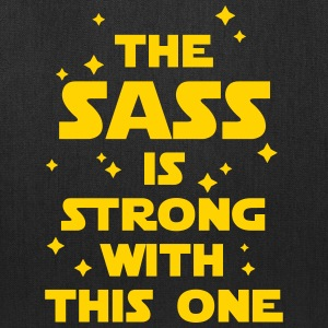 The Sass Is Strong Bags & backpacks - Tote Bag