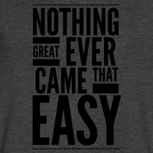 Nothing great ever came that easy T-Shirts - Men's V-Neck T-Shirt by Canvas
