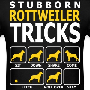 Stubborn Rottweiler Dog Tricks - Men's T-Shirt
