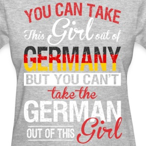 You Can Take The Girl Out Of Germany - Women's T-Shirt