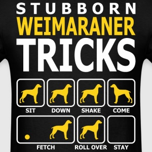 Stubborn Weimaraner Dog Tricks - Men's T-Shirt