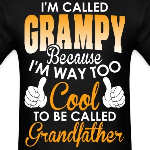 Im Called Grampy cax Cool To Be Called Grandfather - Men's T-Shirt