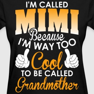 Im Called Mimi cuz To Col To Be Called Grandmother - Women's T-Shirt