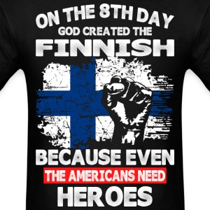 On The 8th Day God Created The Finnish - Men's T-Shirt