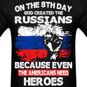 On The 8th Day God Created The Russians - Men's T-Shirt