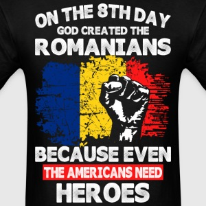 On The 8th Day God Created The Romanians - Men's T-Shirt