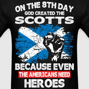 On The 8th Day God Created The Scotts - Men's T-Shirt