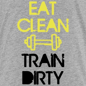 EAT CLEAN - TRAIN DIRTY Baby & Toddler Shirts - Toddler Premium T-Shirt