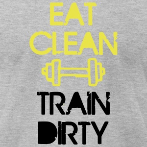 EAT CLEAN - TRAIN DIRTY T-Shirts - Men's T-Shirt by American Apparel