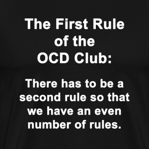 The First Rule of the OCD Club - Men's Premium T-Shirt