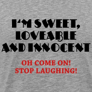 I'm sweet, lovable and innocent T-Shirts - Men's Premium T-Shirt