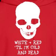 Design ~ White & Red 'til I'm Cold and Dead