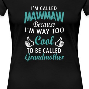 I'M CALLED MAWMAW - Women's Premium T-Shirt