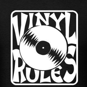 Vinyl Rules White T-Shirts - Men's T-Shirt
