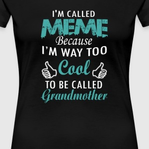I'M CALLED MEME - Women's Premium T-Shirt