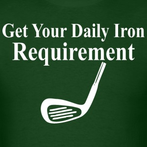 Get Your Daily Iron Requirement - Men's T-Shirt